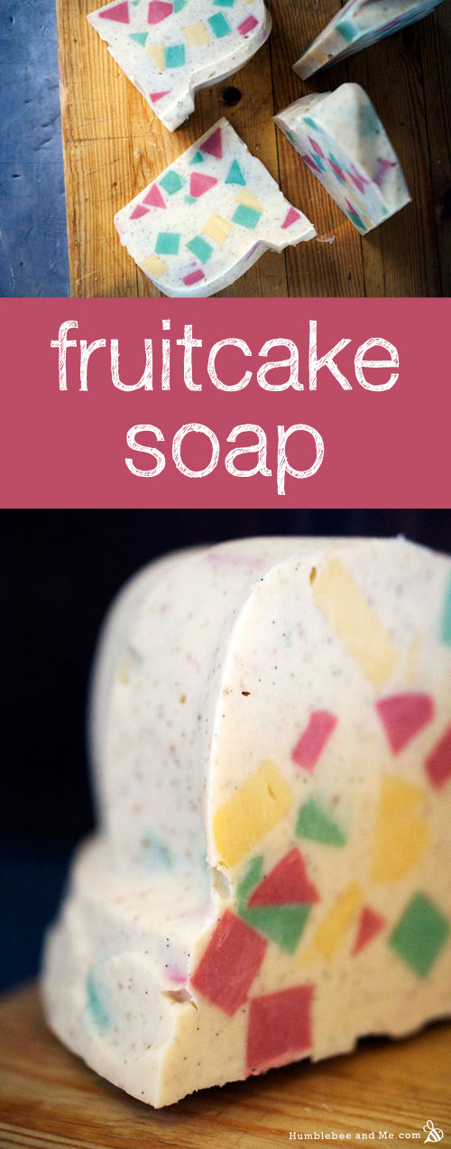 Anyhow I Thought D Make A Fruitcake Soap To Add World S Supply Of Dense Slices Embedded With Flecks Green Red And Yellow