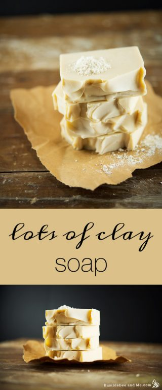 Lots & Lots of Clay Soap