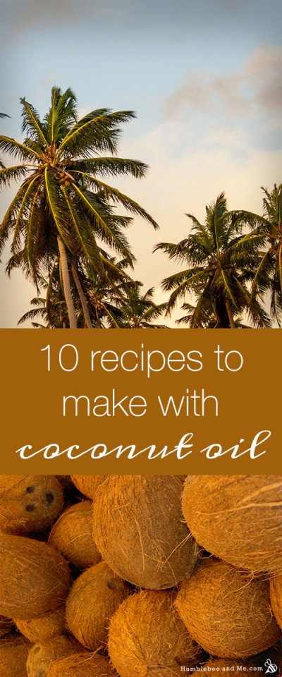 10 Recipes to Make with Coconut Oil