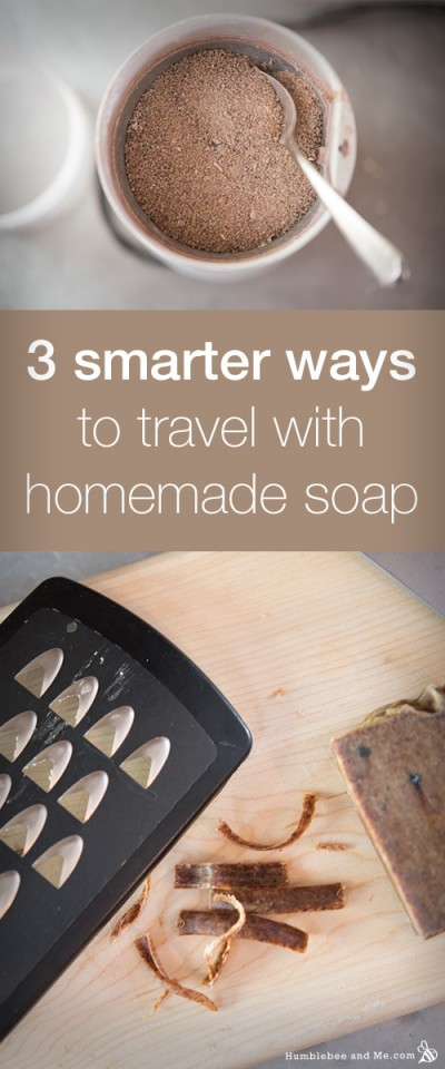Smarter Ways to Travel With Homemade Soap