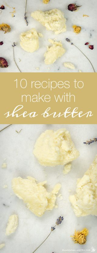 10 Recipes to Make with Shea Butter