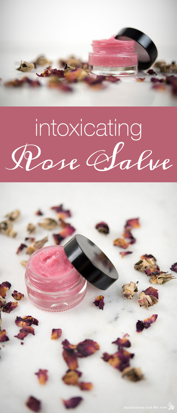 How to Make an Intoxicating Rose Salve