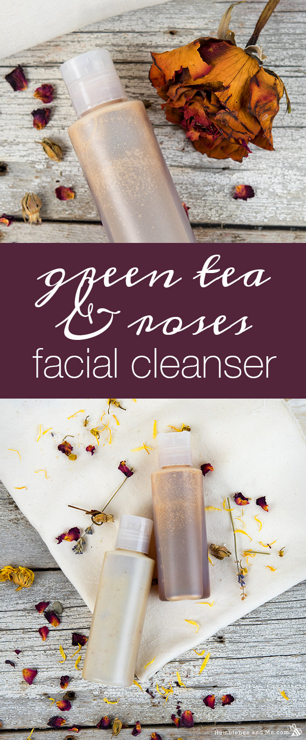 How to Make Green Tea and Roses Facial Cleanser