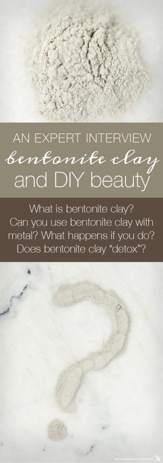 Bentonite Clay and DIY Beauty