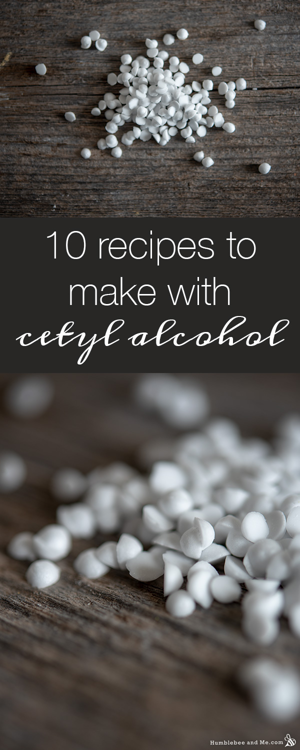 10 Recipes to Make with Cetyl Alcohol