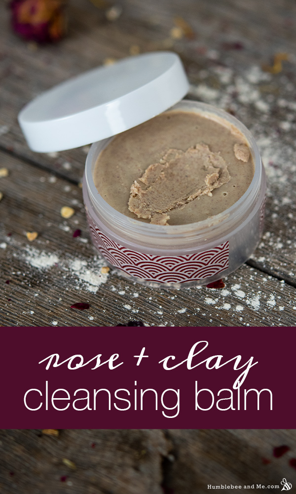 How to Make Rose and Clay Cleansing Balm