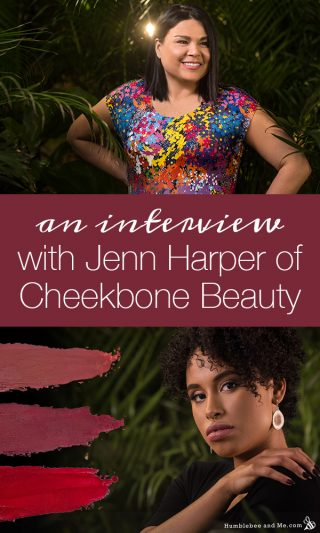 An Interview with Jenn Harper of Cheekbone Beauty