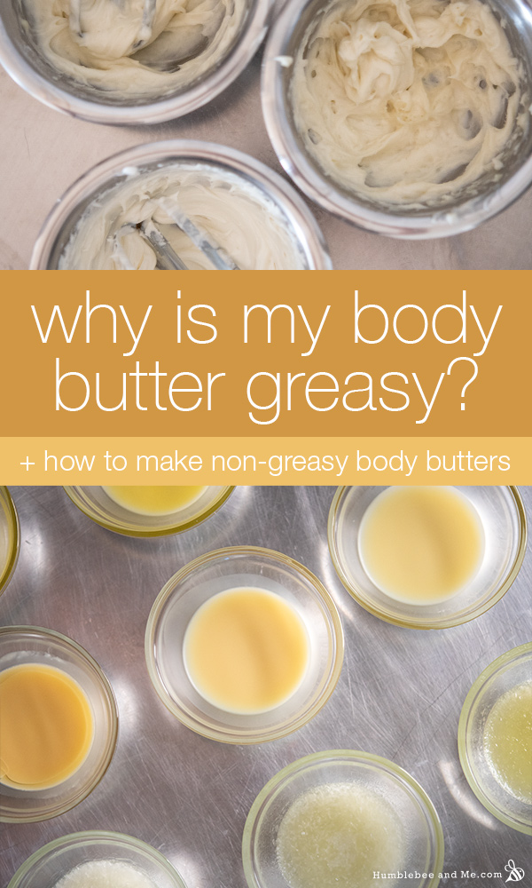 Why is my body butter greasy?
