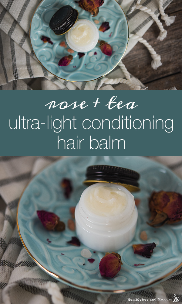 How to Make Rose & Tea Ultra-Light Conditioning Hair Balm