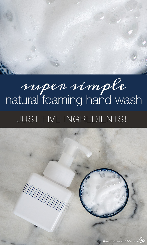 How to Make Super Simple Natural Foaming Hand Wash