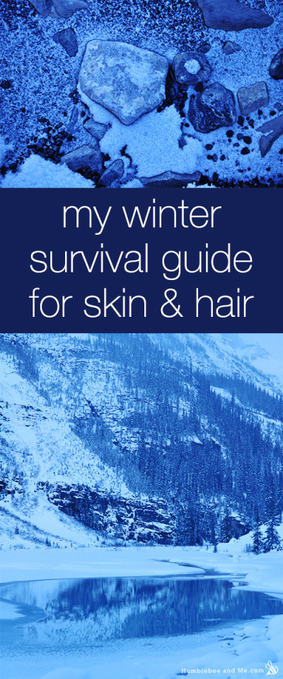 My Winter Survival Guide for Skin & Hair